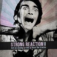 STRONG REACTION II