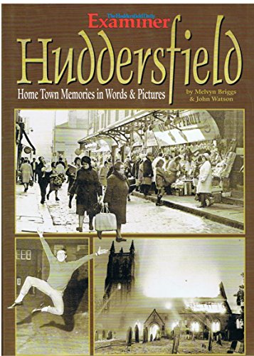 Huddersfield: Home Town Memories, Words and Pictures