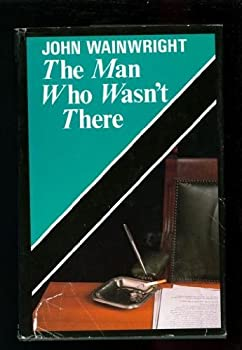 The Man Who Wasn't There 0312033966 Book Cover