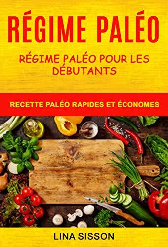 Régime Paléo: Régime Paléo Pour Les Débutants : Recette...