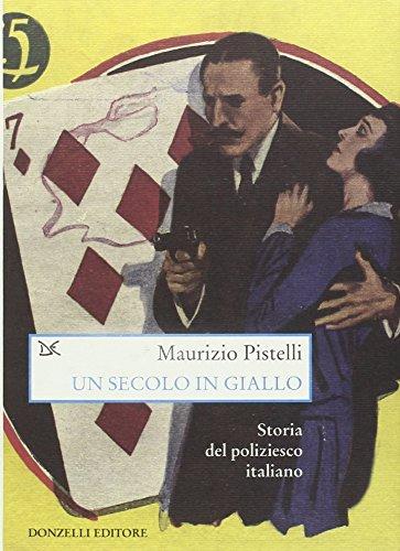 Un secolo in giallo. Storia del poliziesco italiano (1860-1960)