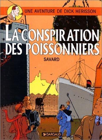 Une aventure de Dick Hérisson, tome 5 : La Conspiration des poissonniers de Didier Savard (3 février 1993) Album