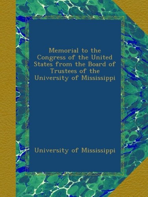 滅多緩やかな豊富Memorial to the Congress of the United States from the Board of Trustees of the University of Mississippi