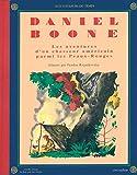Daniel Boone : Les aventures d'un chasseur américain parmi les Peaux-Rouges