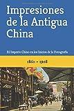 Impresiones de la Antigua China: El Imperio Chino en los Inicios de la Fotografía