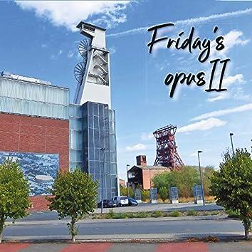 Friday's opus II