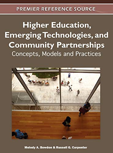 Higher Education Emerging Technologies And Community Partnerships Concepts Models And Practices