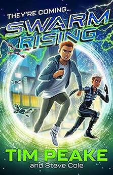 Swarm Rising (English Edition) por [Tim Peake, Steve Cole]