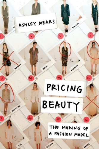 Pricing Beauty: The Making of a Fashion Model (English Edition)