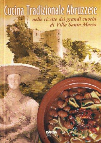 Cucina marinara abruzzese nelle ricette dei grandi cuochi di Villa S. Maria