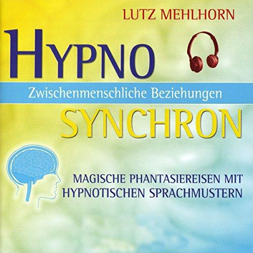Couverture de Zwischenmenschliche Beziehungen - Magische Phantasiereisen mit hypnotischen Sprachmustern