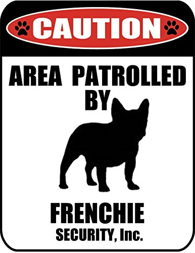 PCSCP Caution Area Patrolled by a Frenchie 9 inch x 11.5 inch Laminated Dog Sign