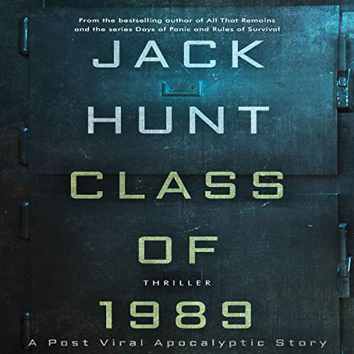 Class of 1989: A Post Viral Apocalyptic Story