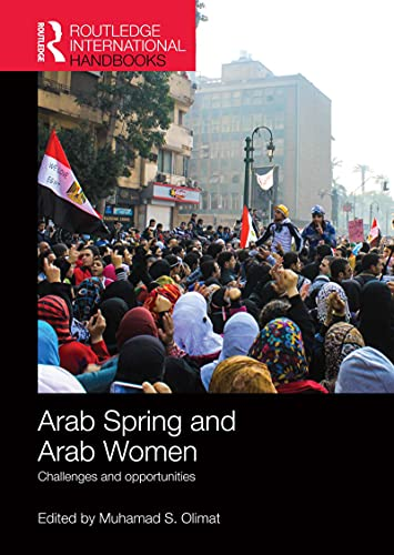 Arab Spring and Arab Women: Challenges and opportunities (Routledge International Handbooks) (English Edition)