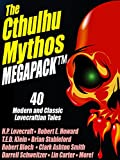 The Cthulhu Mythos MEGAPACK ®: 40 Modern and Classic Lovecraftian Stories (English Edition)
