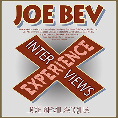 The Joe Bev Experience: Interviews audiobook cover art