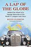 A Lap of the Globe: Behind the Wheel of a Vintage Mercedes in the World's Longest Auto Race