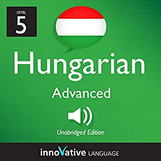 Learn Hungarian - Level 5: Advanced Hungarian, Volume 1: Lessons 1-25 audiobook cover art