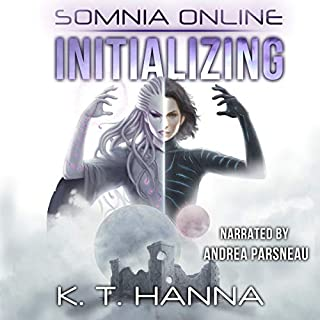 Initializing     Somnia Online, Book 1              By:                                                                                                                                 K. T. Hanna                               Narrated by:                                                                                                                                 Andrea Parsneau                      Length: 12 hrs and 11 mins     34 ratings     Overall 4.6