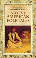 Native American Folktales (Stories from the American Mosaic)