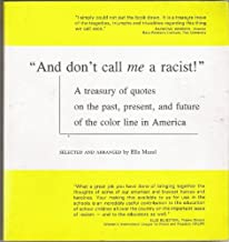 And Don't Call Me a Racist!