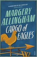 Cargo of Eagles: A Campion Mystery