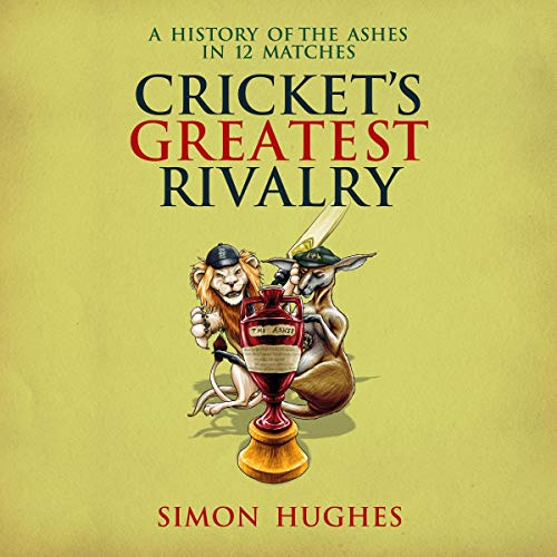 Cricket's Greatest Rivalry cover art