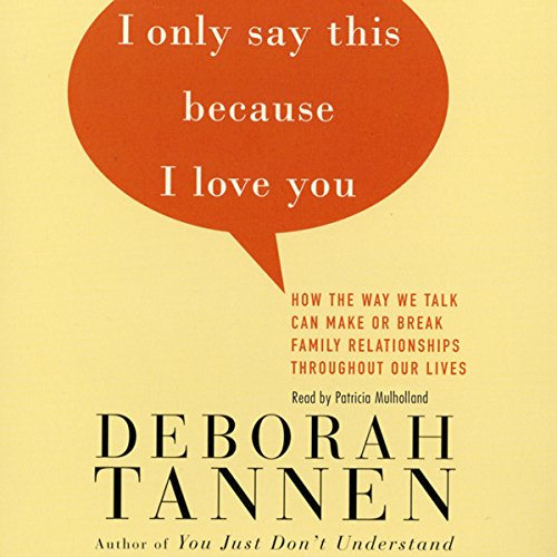 I Only Say This Because I Love You audiobook cover art