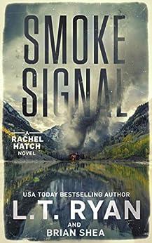 Smoke Signal (Rachel Hatch Book 4) by [L.T. Ryan, Brian Shea]
