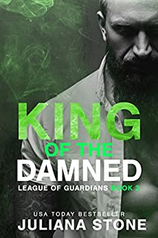 King Of The Damned (League Of Guardians Book 3) by [Juliana Stone]