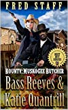 Bounty: Muskogee Butcher: Bass Reeves and Katie Quantrill: A Western Adventure From The Author of 'Bass Reeves: Lawman'