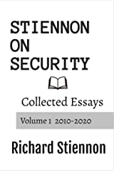 Stiennon On Security: Collected Essays  Volume 1 Kindle Edition