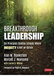 Breakthrough Leadership: Six Principles Guiding Schools Where Inequity Is Not an Option