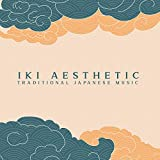 Iki Aesthetic: Traditional Japanese Music and Nature Sounds for Making Ikebana, Folding Origami and Bonsai Tree Pruning