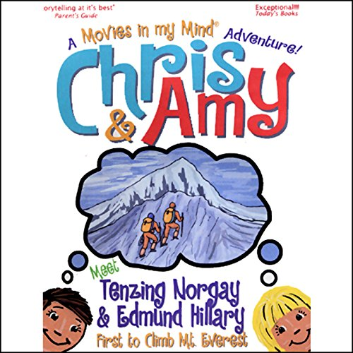 Chris & Amy Meet Tenzing Norgay & Edmund Hillary, First to Climb Mt. Everest audiobook cover art