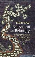 Banishment and Belonging: Exile and Diaspora in Sarandib, Lanka and Ceylon (Asian Connections)