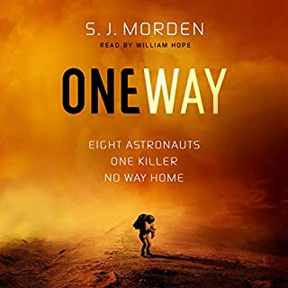 One Way                   By:                                                                                                                                 S. J. Morden                               Narrated by:                                                                                                                                 William Hope                      Length: 12 hrs and 2 mins     70 ratings     Overall 4.2