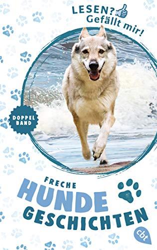 Lesen? Gefällt mir! - Freche Hundegeschichten: Doppelband: Kleiner Wolf - Auf die Pfoten, fertig, los! / Kleiner Wolf - Ziemlich beste Hundefreunde
