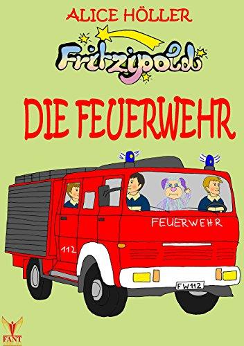 Fritzipold - Die Feuerwehr