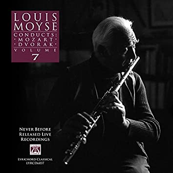 Louis Moyse Conducts: Mozart, Dvorak, Vol. 7