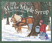 M Is for Maple Syrup: A Vermont Alphabet (Alphabet Books)