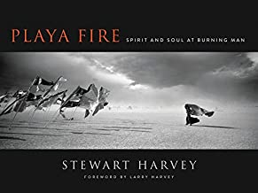 Playa Fire: Spirit and Soul at Burning Man