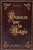 Guérir par la Magie