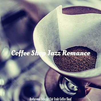 Background Music for Fair Trade Coffee Shops