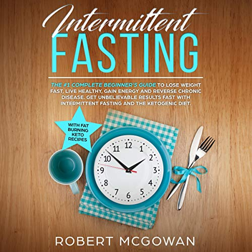 Couverture de Intermittent Fasting: The #1 Complete Beginner's Guide for Weight Loss in 2019