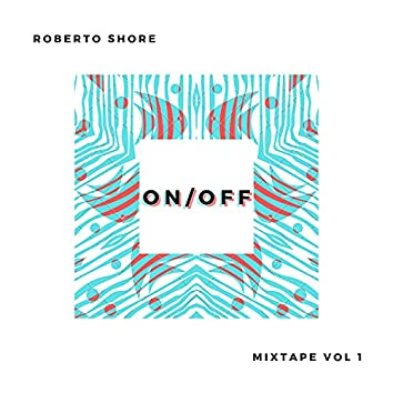 On/Off Mixtape, Vol. 1