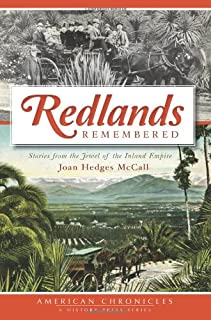 Redlands Remembered: Stories from the Jewel of the Inland Empire