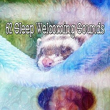 62 Sleep Welcoming Sounds