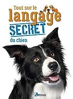 Tout sur le langage secret du chien d'Alexandre Balzer