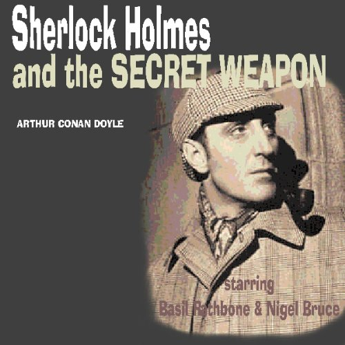 Sherlock Holmes & The Secret Weapon (Dramatised) cover art
